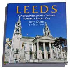 Tony Quinn: Leeds - A photographic journey through Yorkshire's largest City.